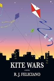 Kite Wars ebook by R. J. FELICIANO