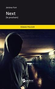 Next - [le prochain] ebook by Jérôme Fort