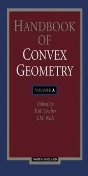 Handbook of Convex Geometry ebook by Meurant, Gerard