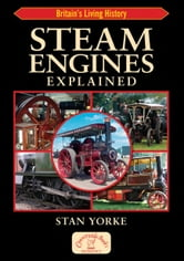 Steam Engines Explained ebook by Stan Yorke