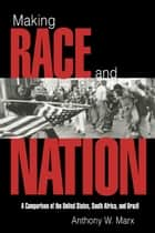 Making Race and Nation ebook by Anthony W. Marx