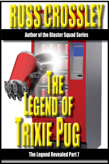 The Legend of Trixie Pug Part 7 ebook by Russ Crossley