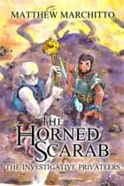 The Horned Scarab ebook by Matthew Marchitto