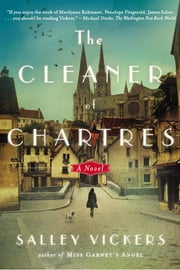 The Cleaner of Chartres - A Novel ebook by Salley Vickers