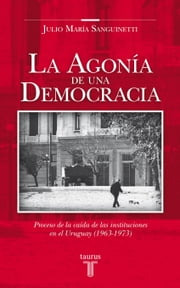 La agonía de una democracia ebook by Julio María Sanguinetti