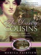 The Darcy Cousins ebook by Monica Fairview