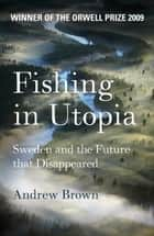 Fishing In Utopia ebook by Andrew Brown