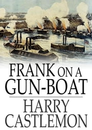 Frank On a Gun-Boat ebook by Harry Castlemon