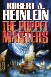 The Puppet Masters ebook by Robert A. Heinlein