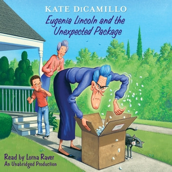 Eugenia Lincoln and the Unexpected Package audiobook by Kate DiCamillo