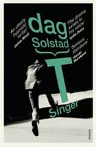 T Singer ebook by Dag Solstad, Tiina Nunnally