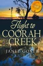 Flight to Coorah Creek ebook by Janet Gover