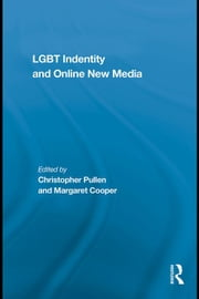 LGBT Identity and Online New Media ebook by Cooper, Christopher
