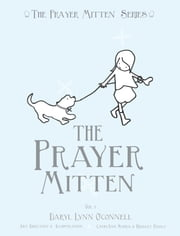 """The Prayer Mitten"" Vol. 1 ebook by Daryl Lynn O'Connell,CathyAnn Sarra"