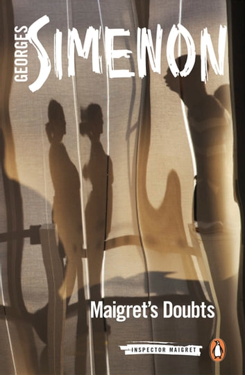 Maigret's Doubts - Inspector Maigret #52 ebook by Georges Simenon