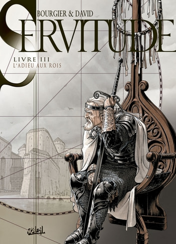 Servitude T03 - L'Adieu aux Rois ebook by Fabrice David,Eric Bourgier