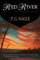 Red River - The Far Western Civil War, Book 4 ebook by P. G. Nagle