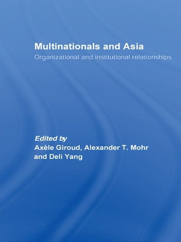 Multinationals and Asia - Organizational and Institutional Relationships ebook by