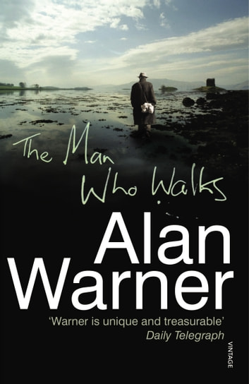 The Man Who Walks ebook by Alan Warner