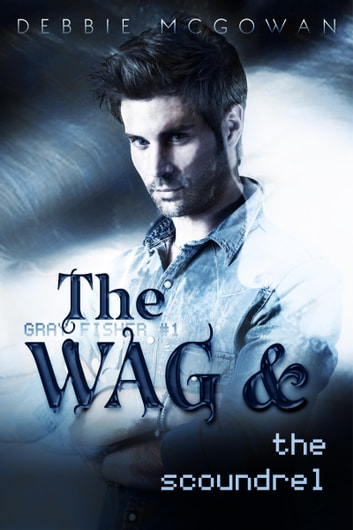 The wag and the scoundrel ebook by debbie mcgowan 9781786450722 the wag and the scoundrel ebook by debbie mcgowan fandeluxe Ebook collections