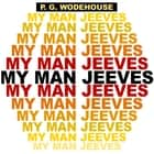 My Man Jeeves audiobook by P.G. Wodehouse