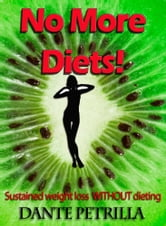 No More Diets! ebook by Dante Petrilla