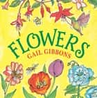 Flowers ebook by Gail Gibbons