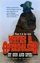 By Gun and Spur ebook by Wayne D. Overholser