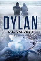 Dylan ebook by D.L. Gardner