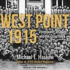 West Point 1915 - Eisenhower, Bradley, and the Class the Stars Fell On audiobook by Michael E. Haskew, Tom Zingarelli