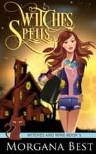 Witches' Spells - Cozy Mystery ebook by
