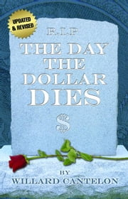 The Day the Dollar Dies ebook by Willard Cantelon