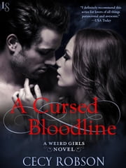 A Cursed Bloodline - A Weird Girls Novel ebook by Cecy Robson