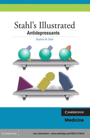 Stahl's Illustrated Antidepressants ebook by Stephen M. Stahl