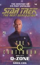 The Q Continuum: Book Two: Q-Zone ebook by Greg Cox