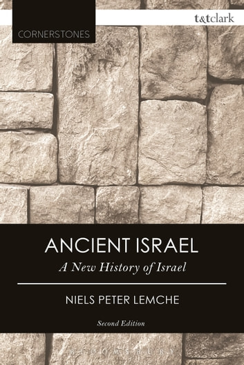 Ancient Israel - A New History of Israel ebook by Niels Peter Lemche