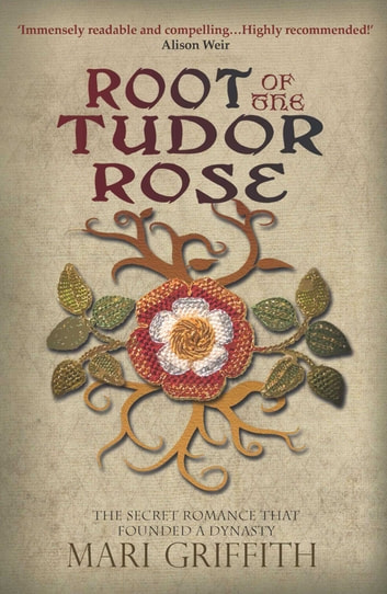 Root of the Tudor Rose ebook by Mari Griffith