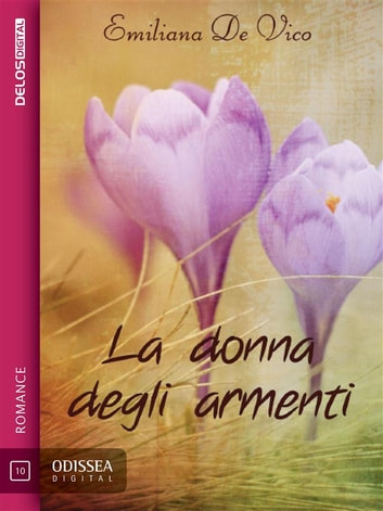 La donna degli armenti ebook by Emiliana De Vico