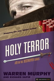 Holy Terror - The Destroyer #19 ebook by Warren Murphy,Richard Sapir