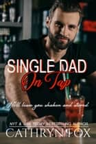 Single Dad On Tap ebook by Cathryn Fox