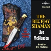 The Bluejay Shaman audiobook by Lise McClendon