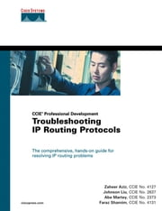 Troubleshooting IP Routing Protocols (CCIE Professional Development Series) ebook by Aziz, Zaheer, CCIE