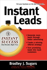 Instant Leads ebook by Bradley Sugars,Brad Sugars