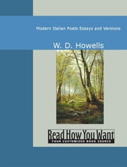 Modern Italian Poets: Essays And Versions ebook by Howells,W. D.