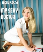 My Sexy Doctor: Erotic story ebook by Nicky Sasso