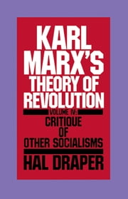 Karl Marx's Theory of Revolution Vol IV ebook by Hal Draper