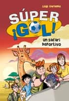 Un safari deportivo (Súper ¡Gol! 3) ebook by Luigi Garlando