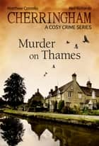 Cherringham - Murder on Thames - A Cosy Crime Series ebook by Matthew Costello, Neil Richards