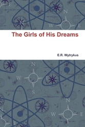 The Girls of His Dreams ebook by E.R. Wytrykus