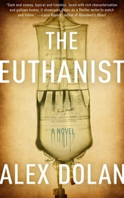 The Euthanist ebook by Alex Dolan